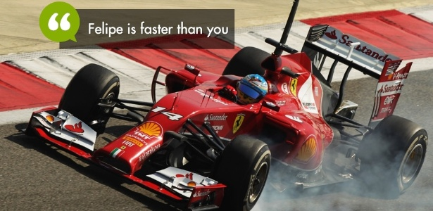 montagem-alonso-com-a-frase-felipe-is-faster-than-you-1393598363855_615x300